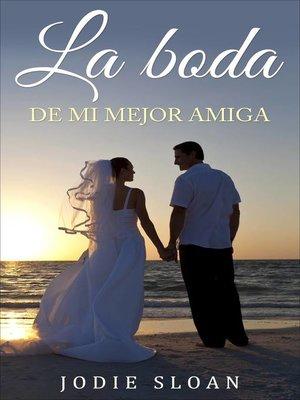cover image of La boda de mi mejor amiga