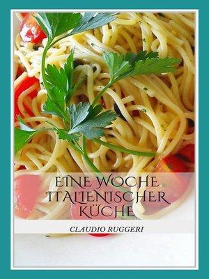 cover image of Eine Woche Italienischer Küche