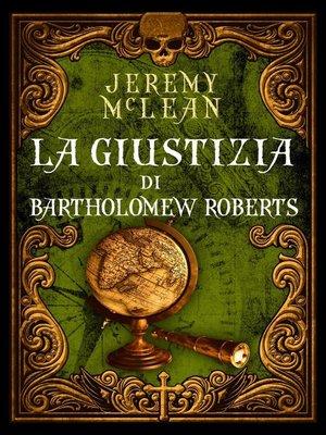 cover image of La giustizia di Bartholomew Roberts