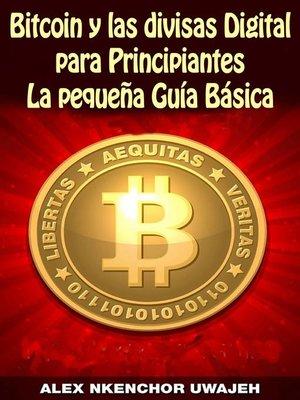 cover image of Bitcoin y las divisas Digitales para Principiantes