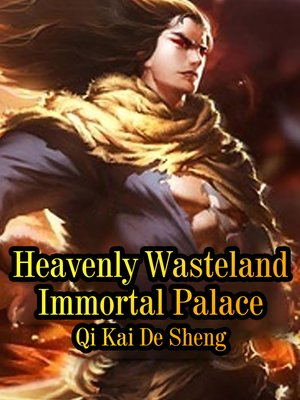 cover image of Heavenly Wasteland Immortal Palace