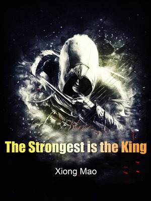 cover image of The Strongest is the King