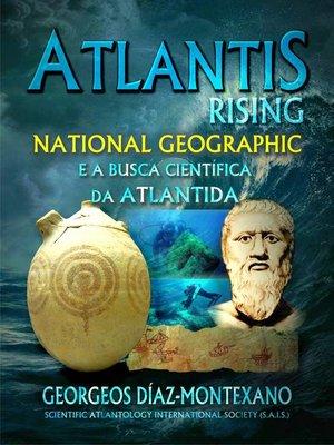cover image of ATLANTIS RISING National Geographic e a busca científica da Atlântida