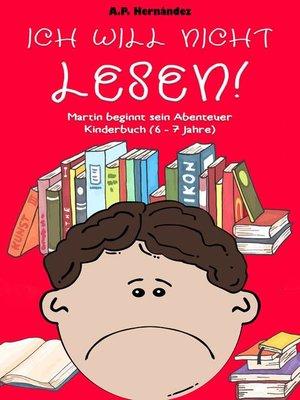 cover image of Ich will nicht lesen! Martin beginnt sein Abenteuer. Kinderbuch (6--7 Jahre)