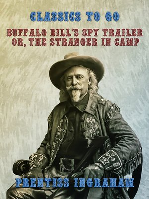 cover image of Buffalo Bill's Spy Trailer, Or, the Stranger in Camp