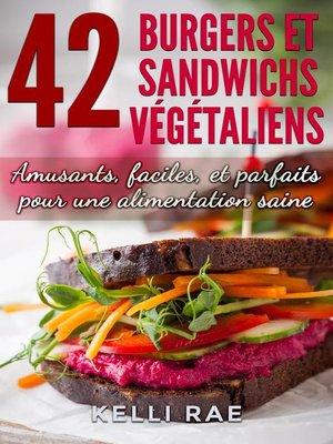 cover image of 42 Burgers et Sandwichs Végétaliens