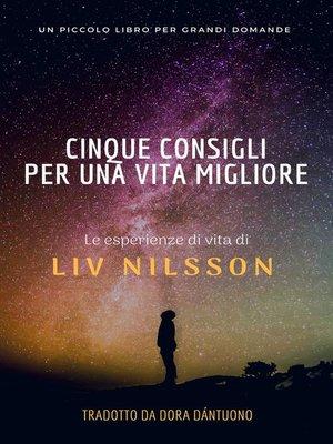 cover image of cinque consigli per una vita migliore; un piccolo libro per grandi domande