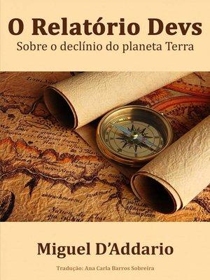 cover image of O Relatório Devs  Sobre o Declínio do Planeta Terra