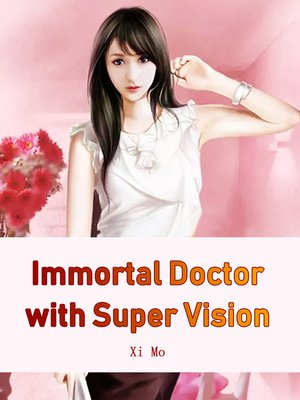 cover image of Immortal Doctor with Super Vision