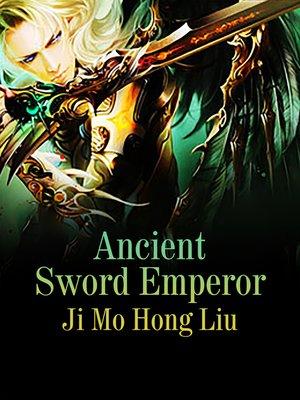 cover image of Ancient Sword Emperor