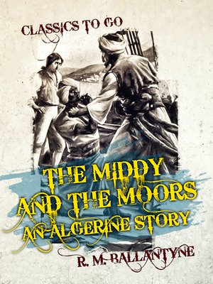 cover image of The Middy and the Moors an Algerine Story