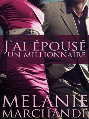 cover image of J'ai Épousé Un Millionnaire