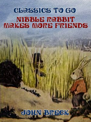 cover image of Nibble Rabbit Makes More Friends
