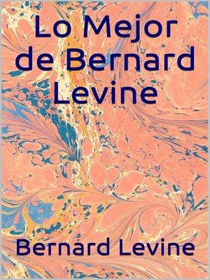 cover image of Lo Mejor de Bernard Levine