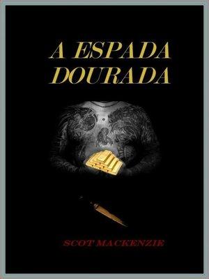 cover image of A Espada Dourada