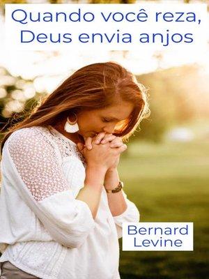 cover image of Quando você reza, Deus envia anjos