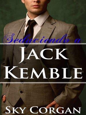 cover image of Seduciendo a Jack Kemble