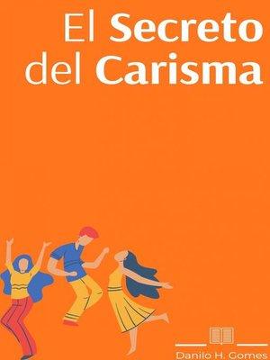 cover image of El Secreto del Carisma