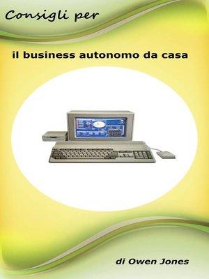cover image of Consigli per il business autonomo da casa