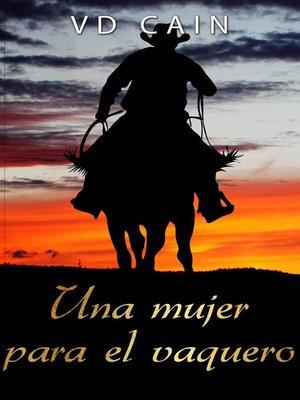 cover image of Una mujer para el vaquero