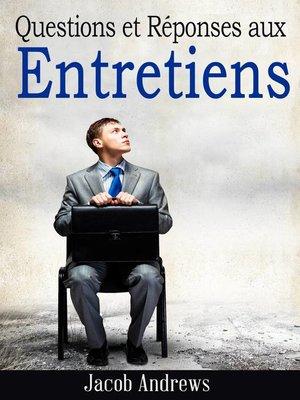 cover image of Questions et Réponses aux Entretiens