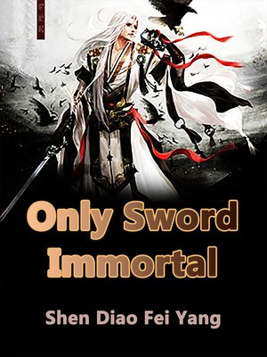 cover image of Only Sword Immortal