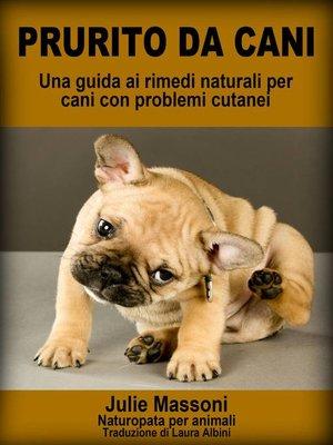 cover image of Prurito da cani--Una guida ai rimedi naturali per cani con problemi cutanei