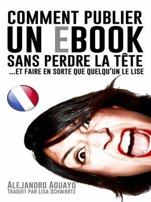 cover image of Comment publier un e-book sans perdre la tête