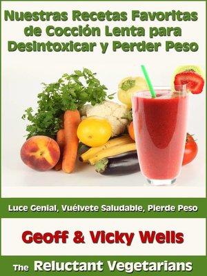 cover image of Nuestras Recetas Favoritas de Cocción Lenta para Desintoxicar y Perder Peso