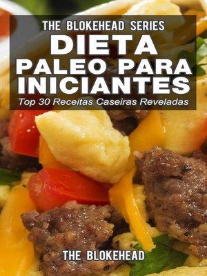cover image of Dieta Paleo para Iniciantes--Top 30 Receitas Caseiras Reveladas