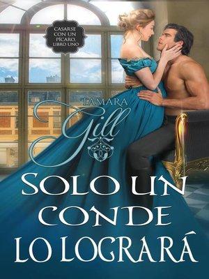 cover image of Solo un conde lo logrará