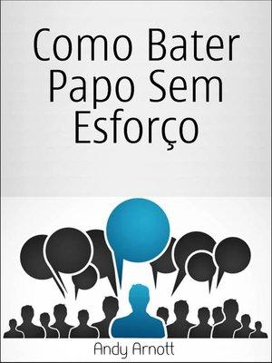 cover image of Como Bater Papo Sem Esforço