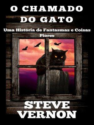 cover image of O Chamado do Gato--Uma História de Fantasmas e Coisas Piores
