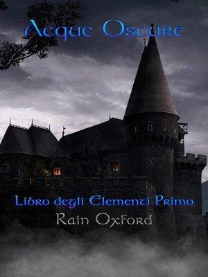 cover image of Acque Oscure--Libro degli elementi primo