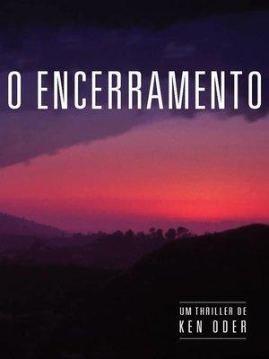 cover image of O Encerramento