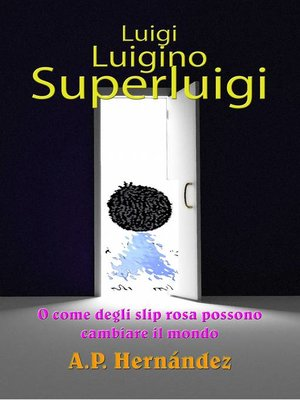 cover image of Luigi, Luigino, Superluigi