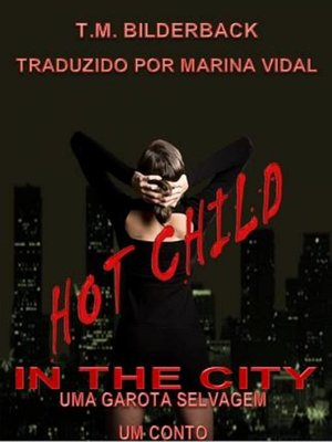 cover image of Hot Child In The City