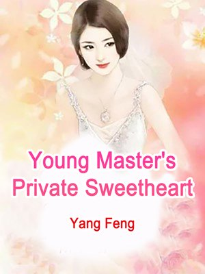 cover image of Young Master's Private Sweetheart