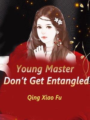 cover image of Young Master, Don't Get Entangled