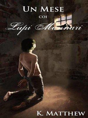 cover image of Un Mese coi Lupi Mannari