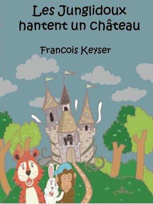 cover image of Les Junglidoux hantent un château