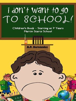 cover image of I Don't Want to Go to School!