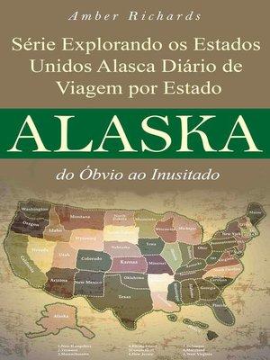 cover image of Série Explorando os Estados Unidos Alasca--Diário de Viagem por Estado