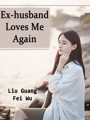 cover image of Ex-husband Loves Me Again