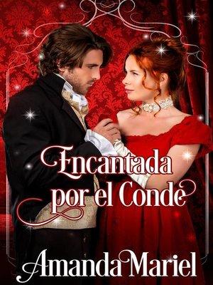 cover image of Encantada por el Conde