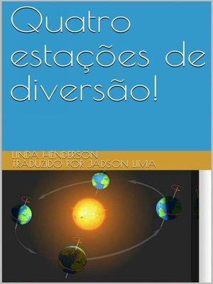 cover image of Quatro estações de diversão!