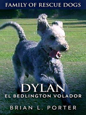 cover image of Dylan--El Bedlington Volador