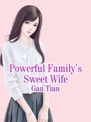 cover image of Powerful Family's Sweet Wife