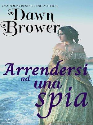 cover image of Arrendersi ad una spia