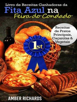 cover image of Livro de Receitas Ganhadoras da Fita Azul na Feira do Condado